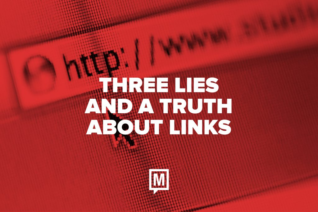 Three Lies and a Truth About Links