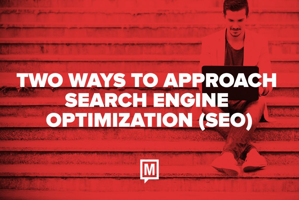 Two Ways to Approach Search Engine Optimization