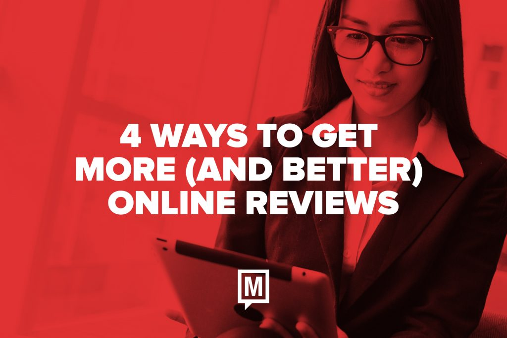 4 Ways to Get More (and Better) Online Reviews