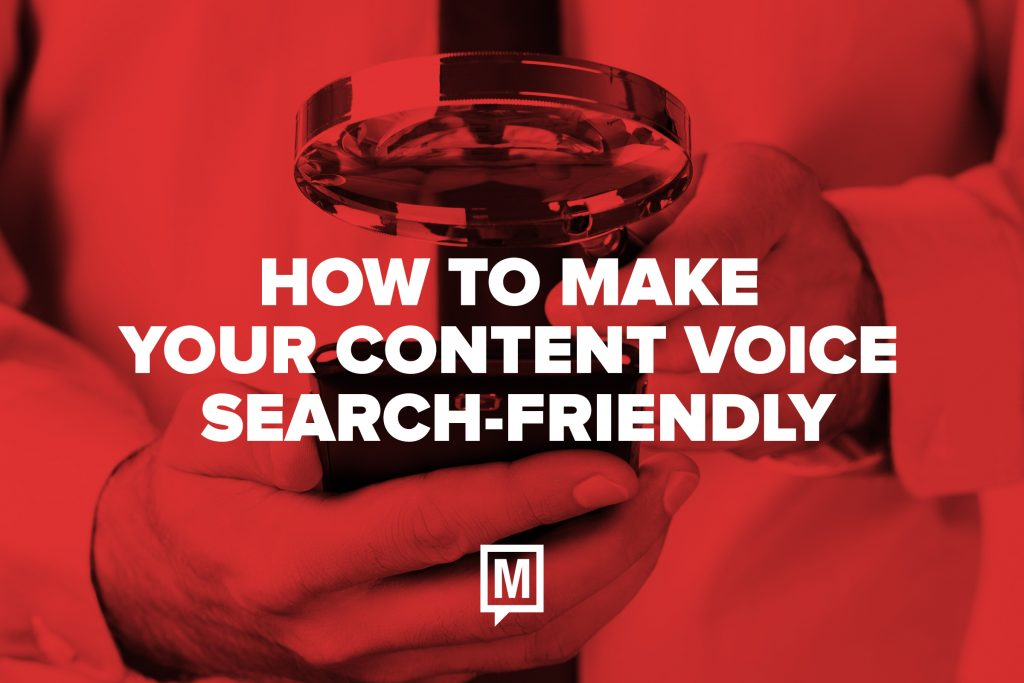 How to Make Your Content Voice Search Friendly