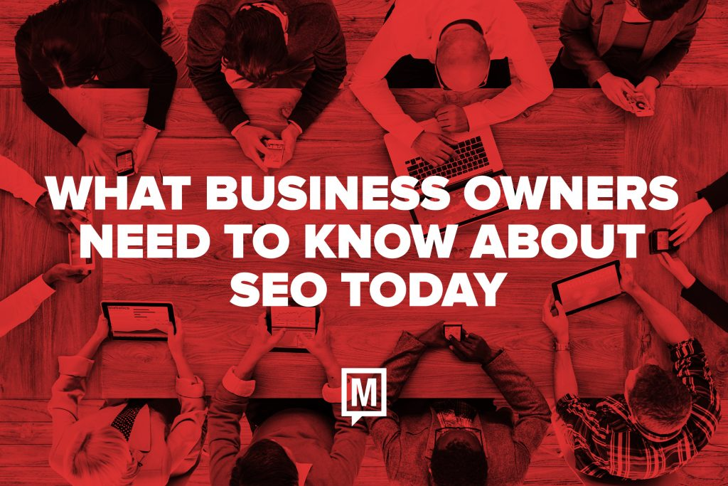 What Business Owners Need to Know About SEO Today