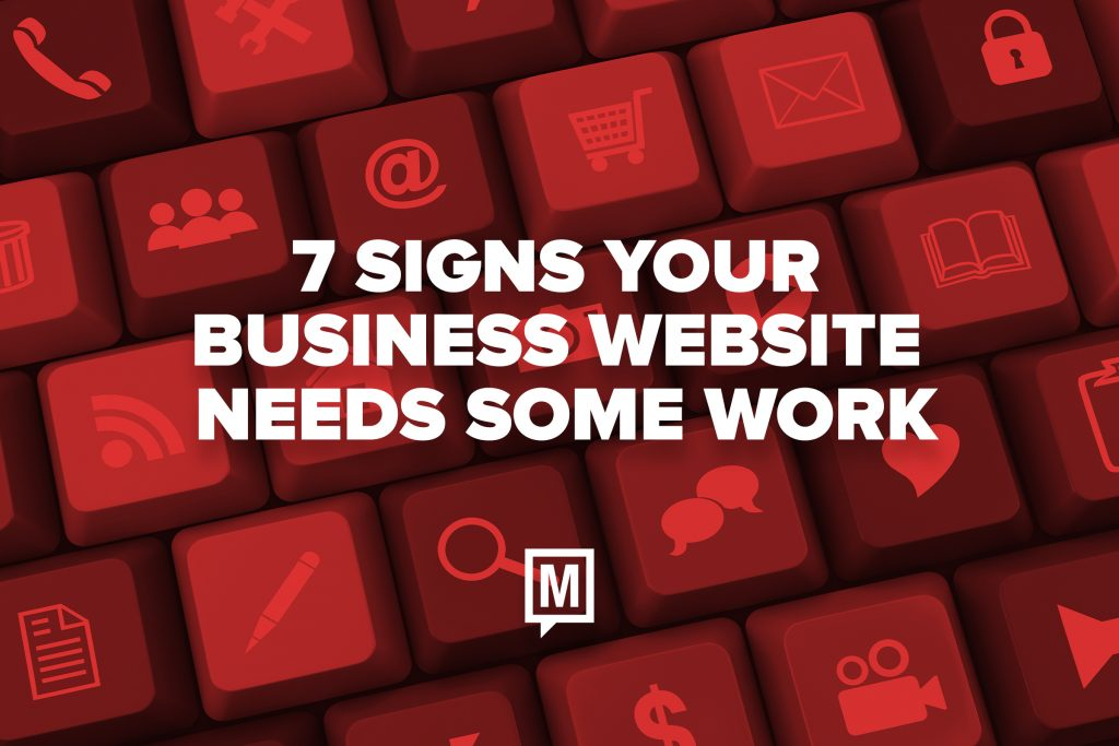 7 Signs Your Business Website Needs Some Work