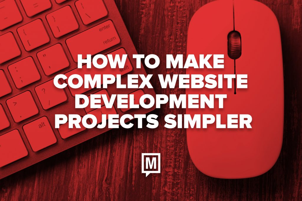How to Make Complex Website Development Projects Simpler